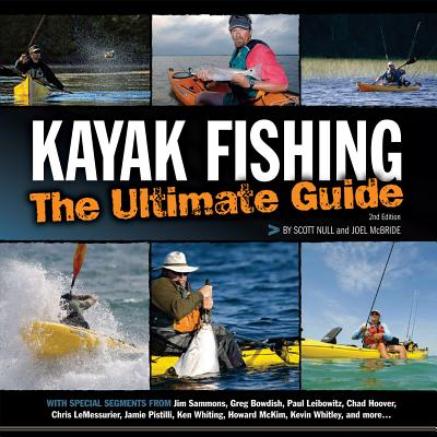 Kayak Fishing: The Ultimate Guide - Null, Scott