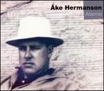 ?ke Hermanson: Alarme