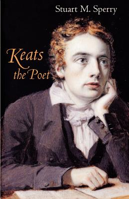 Keats the Poet - Sperry, Stuart M