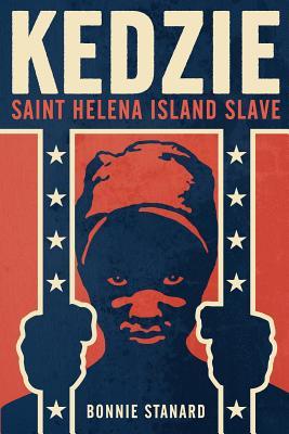 Kedzie: Saint Helena Island Slave - Stanard, Bonnie