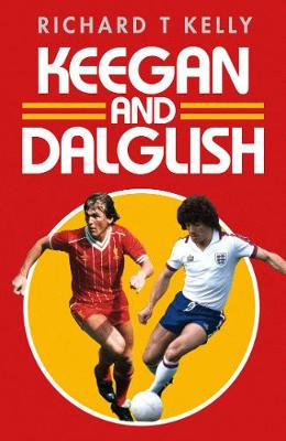 Keegan and Dalglish - Kelly, Richard T.