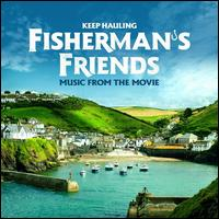 Keep Hauling [Music from the Movie Fisherman's Friends] - Fisherman's Friends