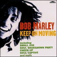 Keep on Moving - Bob Marley