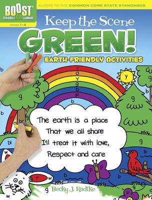 Keep the Scene Green!, Grades 1-2: Earth-Friendly Activities - Radtke, Becky J