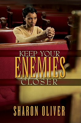 Keep Your Enemies Closer - Oliver, Sharon