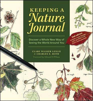Keeping a Nature Journal: Discover a Whole New Way of Seeing the World Around You - Leslie, Clare Walker, and Roth, Charles E