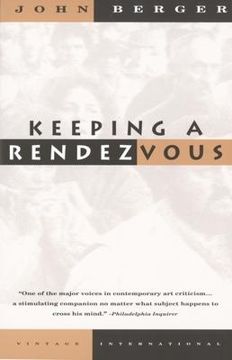 Keeping a Rendezvous - Berger, John