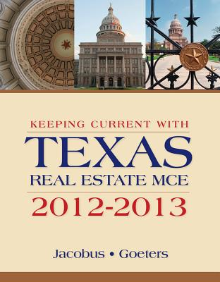 Keeping Current with Texas Real Estate McE 2012-2013 - Jacobus, Charles J, and Goeters, Joseph E