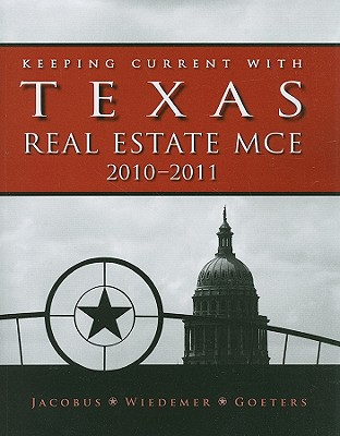 Keeping Current with Texas Real Estate MCE - Jacobus, Charles J, and Wiedemer, John P, and Goeters, Joseph E