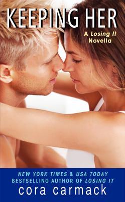Keeping Her: A Losing It Novella - Carmack, Cora