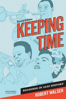 Keeping Time: Readings in Jazz History - Walser, Robert (Editor)