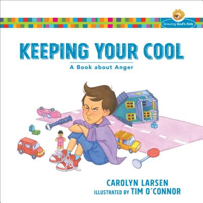 Keeping Your Cool: A Book about Anger - Larsen, Carolyn