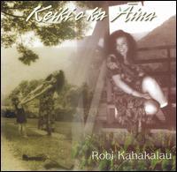 Keiki'O Ka'Aima - Robi Kahakalau