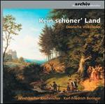 Kein sch�ner' Land: Deutsche Volkslieder