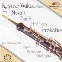 Keisuke Wakao Plays Mozart, Bach, Britten, Prokofiev  - Cathy Basrak (viola); Edwin Barker (double bass); Keisuke Wakao (oboe); Malcolm Lowe (violin); Sato Knudsen (cello);...