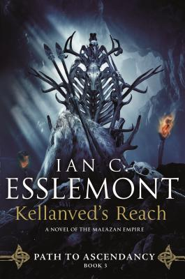 Kellanved's Reach: Path to Ascendancy, Book 3 (a Novel of the Malazan Empire) - Esslemont, Ian C