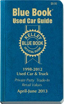 Kelley Blue Book Used Car Guide, Consumer Edition: 1998-2012 Models - Kelley Blue Book (Creator)
