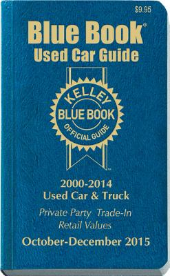 Kelley Blue Book Used Car Guide: Consumer Edition October-December 2015 - Kelley Blue Book