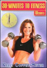 Kelly Coffey-Meyer: 30 Minutes to Fitness - Weights