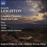 Kenneth Leighton: Complete Chamber Works for Cello