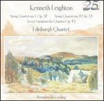 Kenneth Leighton: String Quartets Nos. 1 & 2; Seven Variations for Quartet