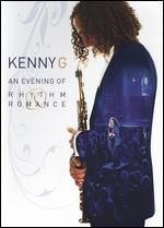 Kenny G: An Evening of Rhythm Romance -