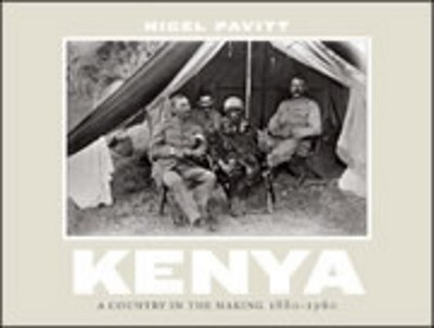 Kenya Kenya: A Country in the Making, 1880-1940 a Country in the Making, 1880-1940 - Pavitt, Nigel