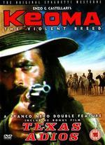Keoma: The Violent Breed & Texas Adios