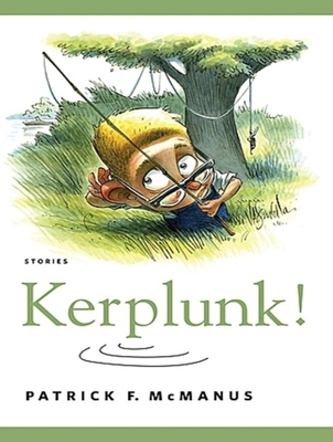 Kerplunk!: Stories - McManus, Patrick F, and Hill, Dick (Read by)