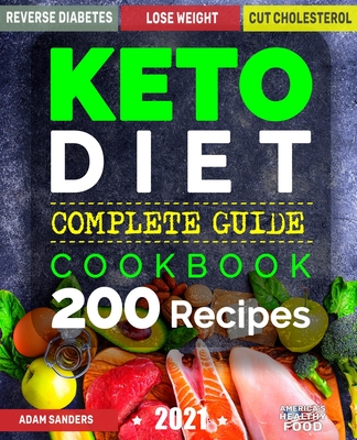 Ketogenic Diet For Beginners: 14 Days For Weight Loss Challenge And Burn Fat Forever. Lose Up to 15 Pounds In 2 Weeks. Cookbook with 200 Low-Carb, Healthy and Easy to Make Keto Diet Recipes. - Sanders, Adam