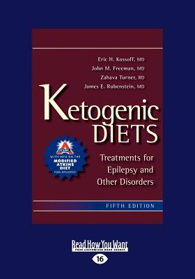Ketogenic Diets: Treatments for Epilepsy and Other Disorders - Rubenstein, James, and Kossoff, Eric H., and Freeman, John