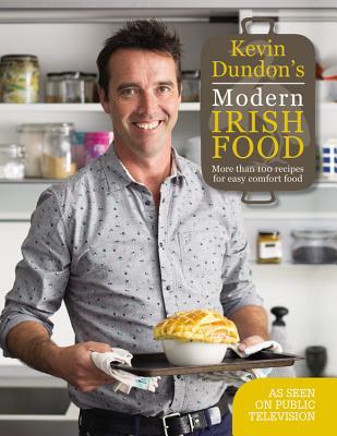 Kevin Dundon's Modern Irish Food - Dundon, Kevin