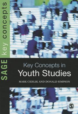 Key Concepts in Youth Studies - Cieslik, Mark, and Simpson, Donald