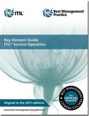 Key Element Guide ITIL Service Operation - Steinberg, Randy A., and Great Britain: Cabinet Office