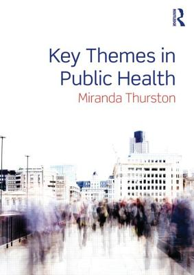 Key Themes in Public Health - Thurston, Miranda