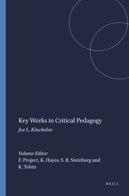 Key Works in Critical Pedagogy: Joe L. Kincheloe - Hayes, Kecia (Editor)