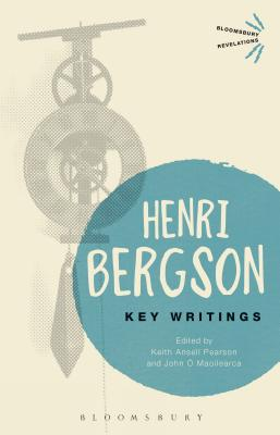 Key Writings - Bergson, Henri, and Ansell-Pearson, Keith (Editor), and Maoilearca, John O. (Editor)