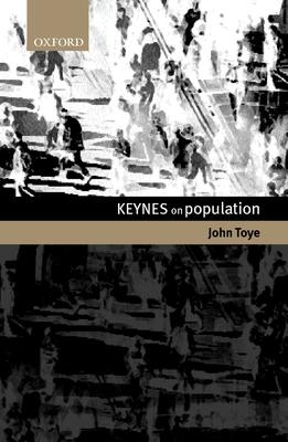 Keynes on Population - Toye, John