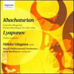 Khachaturian: Concerto-Rhapsody; Sonata-Monologue for solo violin; Lyapunov: Violin Concerto