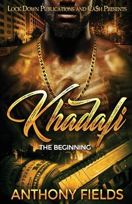 Khadafi: The Beginning - Fields, Anthony
