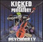 Kicked Outta Purgatory...Psychobilly