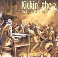 Kickin' the 3: The Best of Organ Trio Jazz - Various Artists