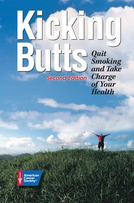 Kicking Butts: Quit Smoking and Take Charge of Your Health - American Cancer Society