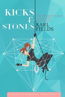 Kicks & Stones - Fields, Karl