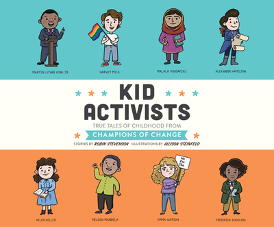 Kid Activists: True Tales of Childhood from Champions of Change - Stevenson, Robin, and Cross, Pete (Narrator)