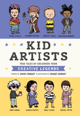 Kid Artists: True Tales of Childhood from Creative Legends - Stabler, David