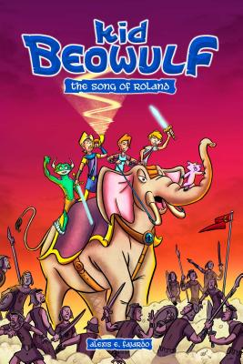 Kid Beowulf: The Song of Roland - Fajardo, Alexis E.