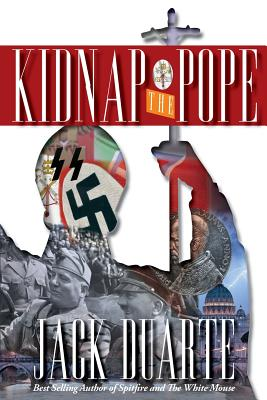 Kidnap the Pope - Duarte, Jack B, and Inman, Christopher B, and Holtzhauer, Chip (Designer)