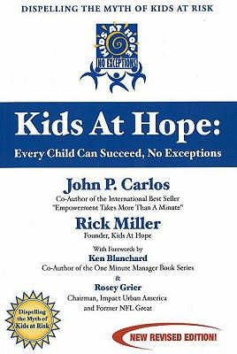 Kids at Hope: Every Child Can Succeed, No Exceptions - Carlos, John P., and Miller, Rick