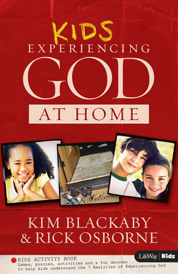 Kids Experiencing God at Home - Kids Activity Book - Blackaby, Kim, and Osborne, Rick, Mr., and King, Claude V
